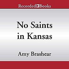No Saints in Kansas Audiobook by Amy Brashear Narrated by Eva Kaminsky