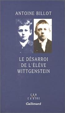 Le Désarroi de l'élève Wittgenstein par Billot