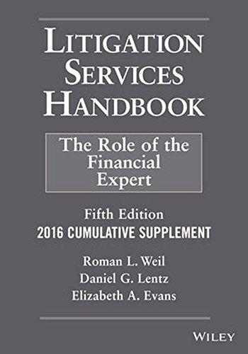 Litigation Services Handbook, 2016 Cumulative Supplement: The Role Of The Financial Expert