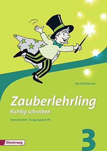 Zauberlehrling / Richtig schreiben - Ausgabe 2010: Zauberlehrling - Ausgabe 2010: Arbeitsheft 3 VA Ausgabe für BY
