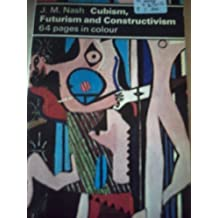 Cubism, Futurism and Constructivism (Dolphin Art Books) by J.M. Nash (1974-11-25)