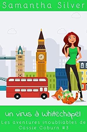 Un virus à Whitechapel (Les aventures inoubliables de Cassie Coburn t. 3) (French Edition) eBook: Silver, Samantha: Amazon.es: Tienda Kindle