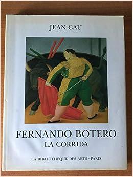 fernando botero la corrida collection maitres dhier et daujourdhui french edition