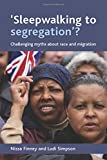 Sleepwalking to segregation'?: Challenging myths about race and migration