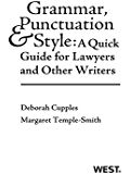 Grammar, Punctuation, and Style: A Quick Guide for Lawyers and Other Writers: A Quick Guide for Lawyers and Other Writers (Career Guides)