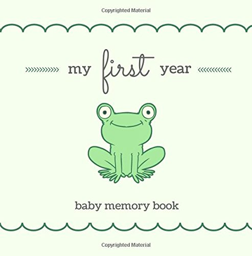 Download My First Year Baby Memory Book: SOFTBACK Gender Neutral Baby Memory and Keepsake Book for a Baby Boy or Baby Girl; Cute Green Frog Cover, Baby Shower ... Frames; Baby Keepsake Journal, New Mom Gift PDF