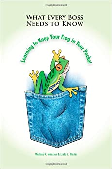 Book What Every Boss Needs To Know: learning to keep your frog in your pocket