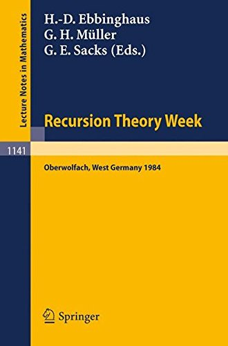 Recursion Theory Week: Proceedings of a Conference held in Oberwolfach, West Germany, April 15-21, 1984 (Lecture Notes in Mathematics)