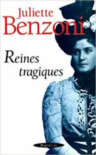Reines Tragiques French Edition Juliette Benzoni