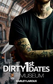 Dirty First Dates: The Museum: An Erotic Short Story (English Edition)
