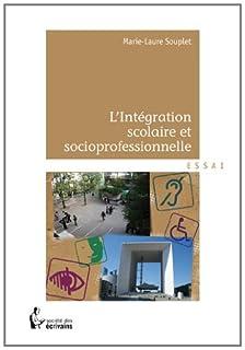L'intégration scolaire et socio-professionnelle, Souplet, Marie-Laure