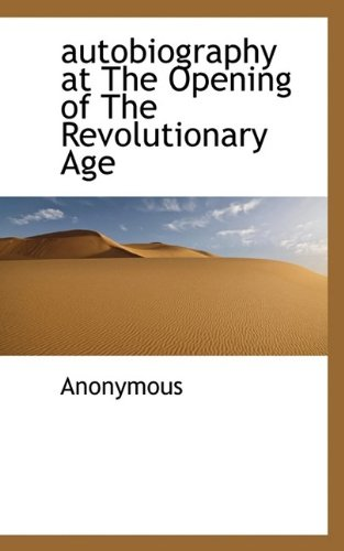 autobiography at The Opening of The Revolutionary Age ebook