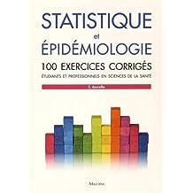Statistique et Épidémiologie: 100 Exercices Corrigés