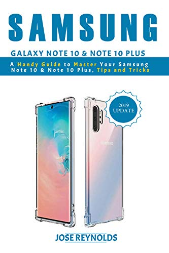 Samsung Galaxy Note 10 & Note 10 Plus: A Handy Guide to Master Your Samsung Note 10 & Note 10 Plus, Tips and Tricks
