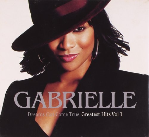 Gabrielle - Dreams Can Come True Greatest Hits, Volume 1 - Zortam Music