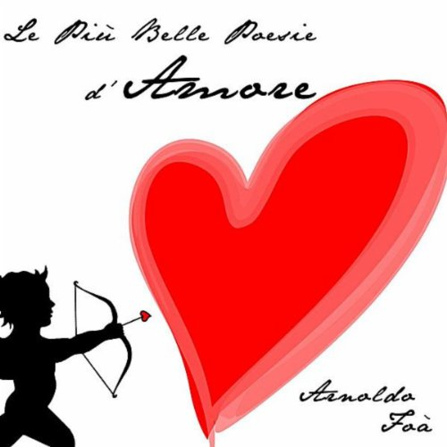 Amazon.com: Le più belle poesie d'amore: Arnoldo Foà: MP3 Downloads