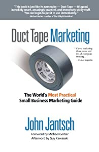 Duct Tape Marketing: The World's Most Practical Small Business Marketing Guide from Thomas Nelson