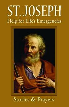 Saint Joseph: Help for Life's Emergencies - Kindle edition ...