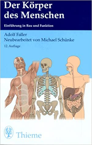 Der Körper des Menschen. Einführung in Bau und Funktion: Amazon.de ...