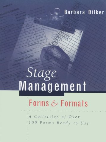Stage Management Forms & Formats: A Collection of Over 100 Forms Ready to - Ready Form