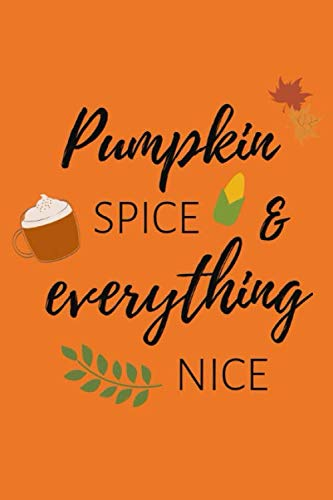 Pumpkin Spice & Everything Nice: Notizbuch für Kürbis-Fans und Autmn-Lovers in orange