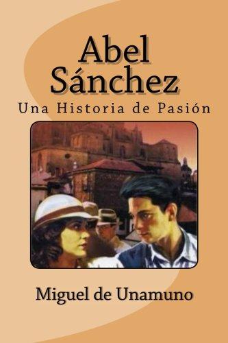 Abel Sánchez  [de Unamuno, Miguel] (Tapa Blanda)