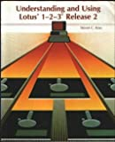 Understanding and Using Lotus 1-2-3 : Release 2, Ross, Steven C., 0314347410
