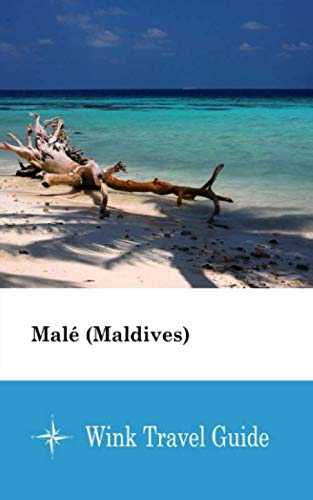 Malé (Maldives) - Wink Travel Guide...