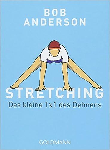 Stretching: Das kleine 1 x 1 des Dehnens: Amazon.de: Bob Anderson ...