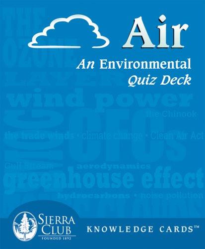 Read Online Air: An Environmental Sierra Club Knowledge Cards Deck ebook
