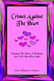 Crimes Against the Heart, Rose Robinson Coleman, 1414019637