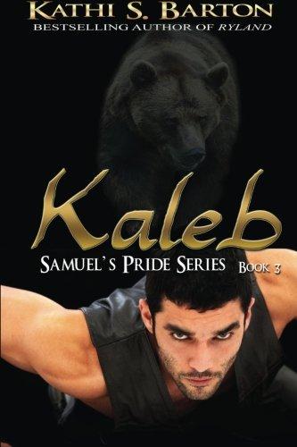 Kaleb: Samuel's Pride Series (Volume 3) pdf epub