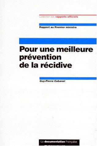 Pour une meilleure prévention de la récidive Broché – 1 avril 1996 Guy-Pierre Cabanel La Documentation Française 2110035498 Droit