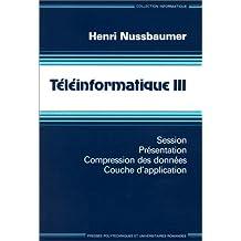 TELEINFORMATIQUE. Tome 3, Session, présentation, compression des données, couche d'application