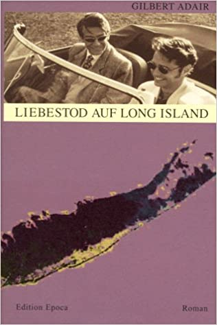 Gilbert Adair: Liebestod auf Long Island
