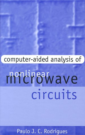 Computer-Aided Analysis of Nonlinear Microwave Circuits (Artech House Microwave Library) (Artech House Microwave Library