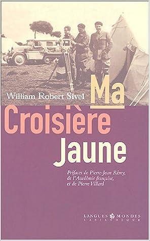 Livres gratuits Ma Croisière Jaune suivi de Mes jeunes années dans l'Empire ottoman (mémoires interrompus) pdf, epub