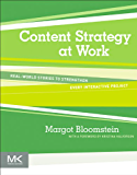 Content Strategy at Work: Real-world Stories to Strengthen Every Interactive Project