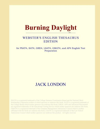 Download Burning Daylight (Webster's English Thesaurus Edition) PDF