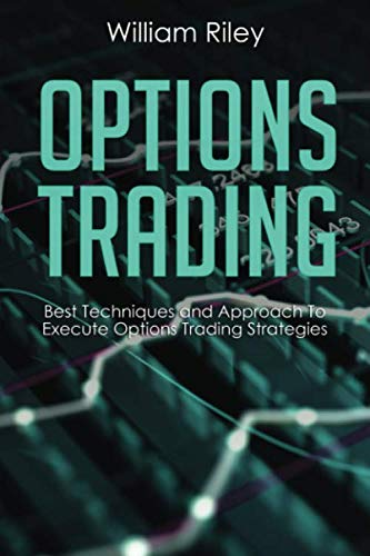 41D7HfgWvuL - Options Trading: Best Techniques and Approach to Execute Options Trading Strategies