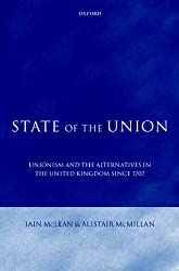 State of the Union: Unionism and the Alternatives in the United Kingdom Since 1707