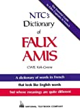 img - for NTC's Dictionary Of Faux Amis book / textbook / text book