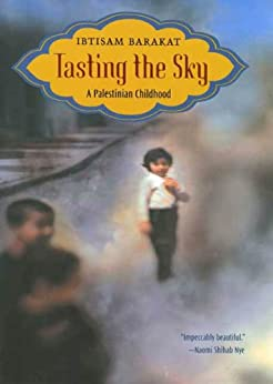 Tasting the Sky: A Palestinian Childhood by [Barakat, Ibtisam]