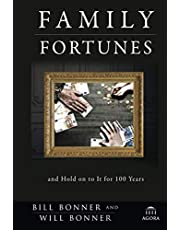 Family Fortunes: How to Build Family Wealth and Hold on to It for 100 Years