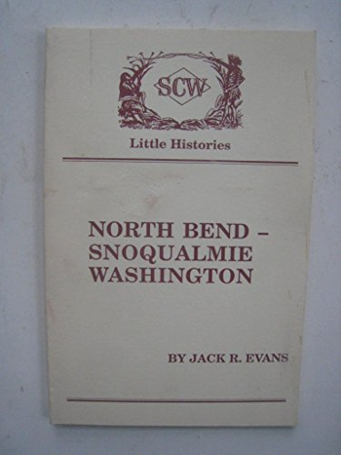 Little History of North Bend-Snoqualmie, - Bend North