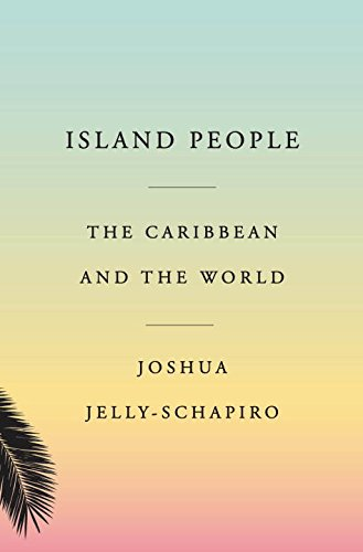 Island People: The Caribbean and the World pdf