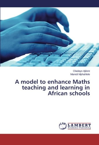 A model to enhance Maths teaching and learning in African schools ebook