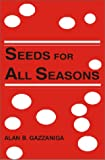 Seeds for All Seasons, Alan B. Gazzaniga, 0533135974