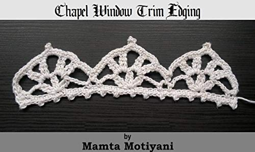 - Chapel Window Trim Edging Crochet Pattern: A Unique Border Lace For Classic Home Decor