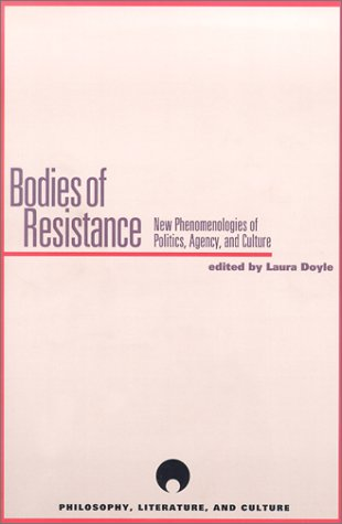 Download Bodies of Resistance: New Phenomenologies of Politics, Agency, and Culture (Philosophy, Literature And Culture) pdf